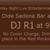 Saturday Night @ Olde Sedona Bar & Grill ~ DJ R1